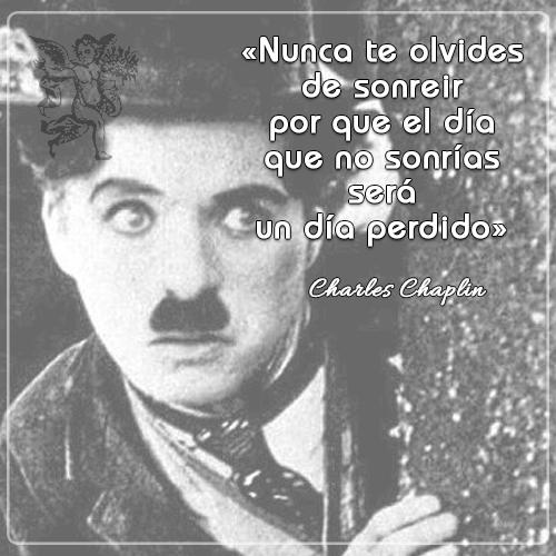 #FrasedelDía «Nunca te olvides de sonreir por que el día que no sonrías será un día perdido» | Charles Chaplin